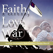 Faith, Love and War