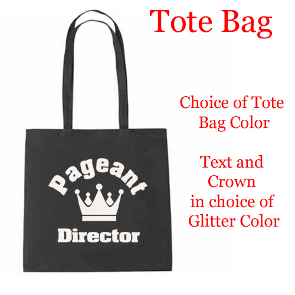 Glitter Pageant Director Tote Bag.  Choice of Glitter and tote bag colors!
