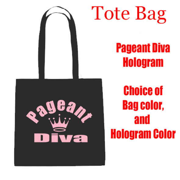 Pageant Diva  Tote Bag.  Choice of Hologram and tote bag colors!