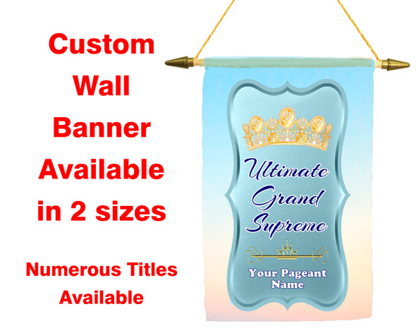 Custom Pageant Wall Banner.  Available in 2 sizes with numerous titles available.  001
