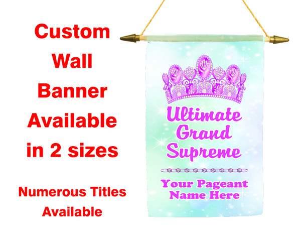 Custom Pageant Wall Banner.  Available in 2 sizes with numerous titles available.  002