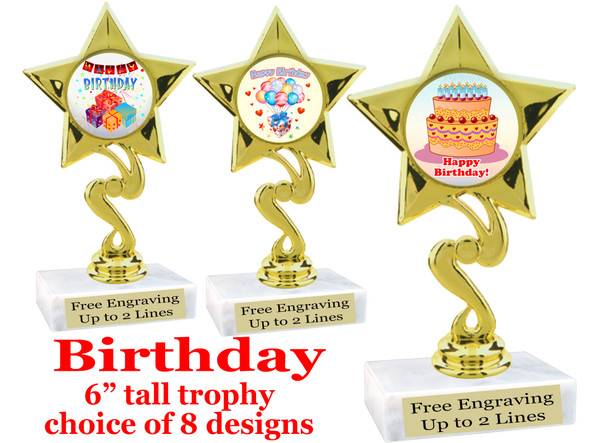 """Birthday theme trophy with choice of art work. Great party favor!  6"""" tall  (80106"""