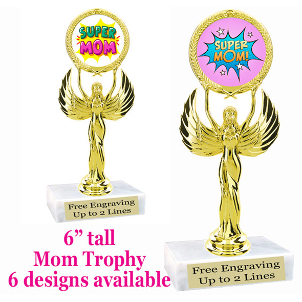 """Mom theme trophy with choice of 6 designs.  6"""" tall.  Our exclusive designs!  (80087"""