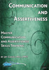 Communication and Assertiveness: Master Communication and Assertiveness Skills Training (DVD)