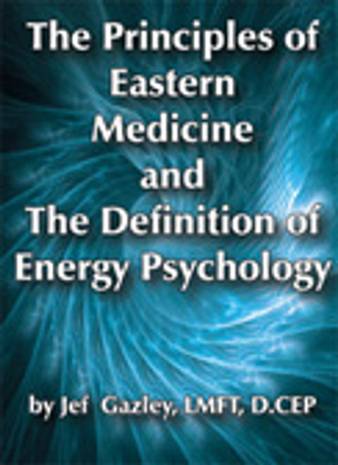 The Principles of Eastern Medicine and The Definition of Energy Psychology (DVD)