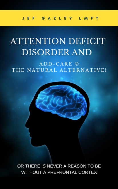 Attention Deficit Disorder and ADD-care® The Natural Alternative! (eBook)