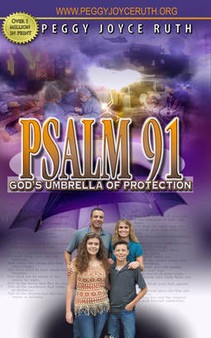 PSALM 91 - GOD'S UMBRELLA OF PROTECTION (BOOK BY PEGGY JOYCE RUTH)