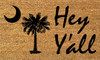 Purple Turtle Gifts 18x30 in Coir Welcome Doormat - Hey Y'all with Palmetto Moon South Carolina SC Flag Logo (CC-10552)