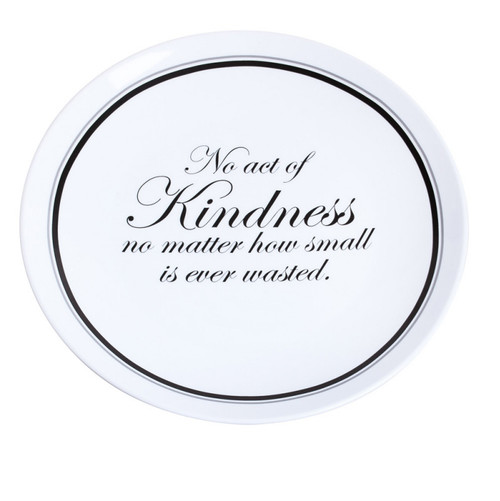 Elegant Black Ink Personalizable Platter, No act of Kindness no matter how small is ever wasted (3CHR5211D)