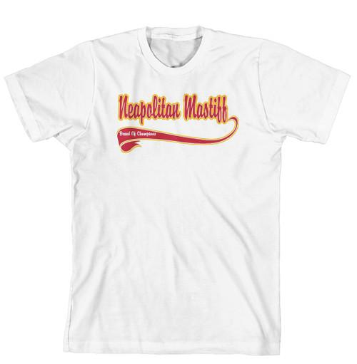 Breed of Champion Tee Shirt - Neapolitan Mastiff