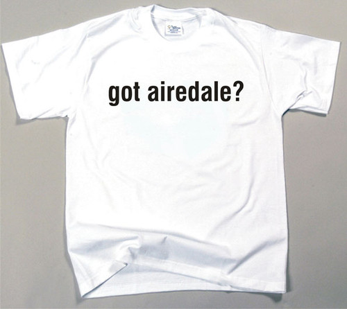 Got Airedale T-shirt (170-0003-104)