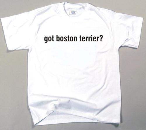Got Boston Terrier T-shirt (170-0003-160)