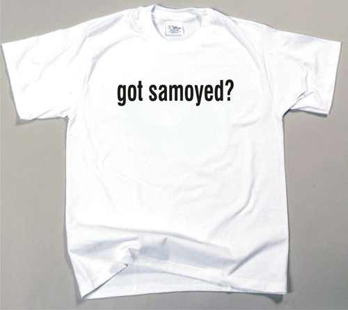 Got Samoyed T-shirt (170-0003-358)