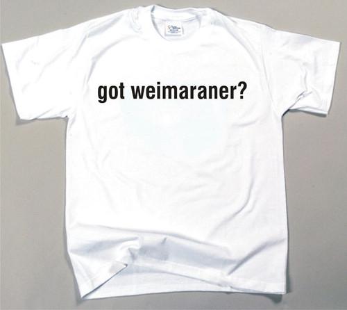 Got Weimaraner T-shirt (170-0003-402)