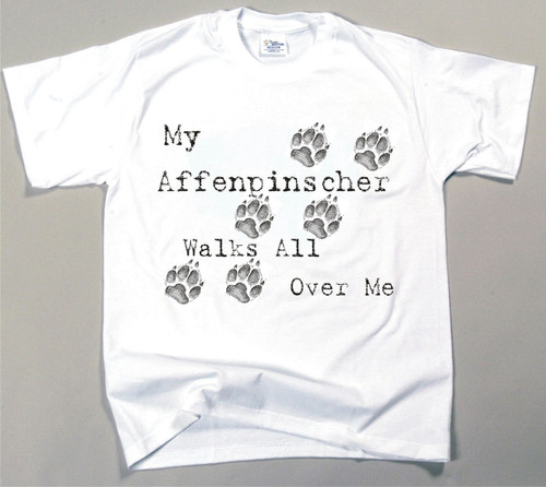 My Affenpinscher Walks All Over Me T-Shirt (170-0004-100)