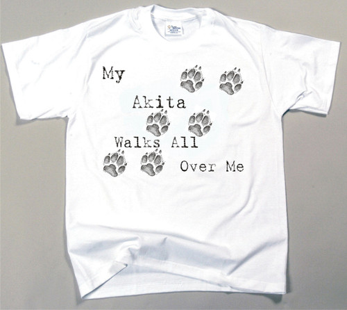 My Akita Walks All Over Me T-Shirt (170-0004-106)
