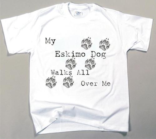 My Eskimo Dog Walks All Over Me T-Shirt
