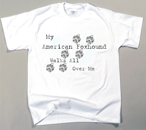 My Foxhound Walks All Over Me T-Shirt