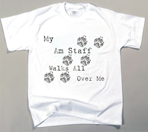 My Am Staff Walks All Over Me T-Shirt