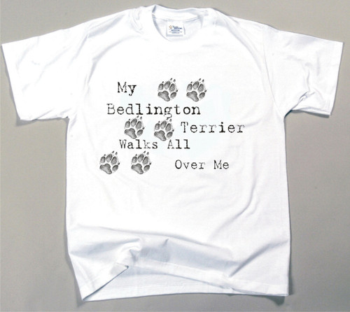 My Bedlington Terrier Walks All Over Me T-Shirt