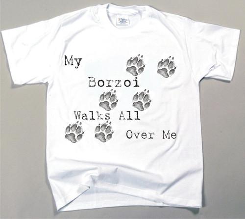 My Borzoi Walks All Over Me T-Shirt