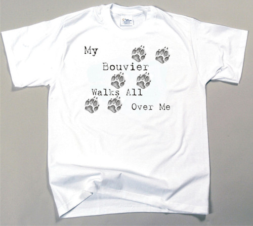 My Bouvier Walks All Over Me T-Shirt
