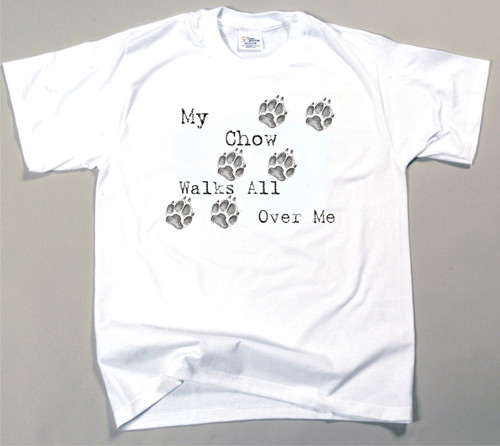 My Chow Walks All Over Me T-Shirt