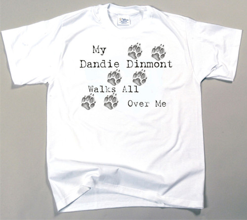 My Dandie Dinmont Terrier Walks All Over Me T-Shirt
