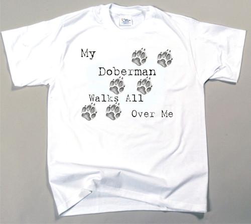 My Doberman Walks All Over Me T-Shirt