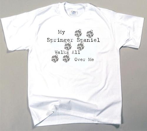 My Springer Spaniel Walks All Over Me T-Shirt