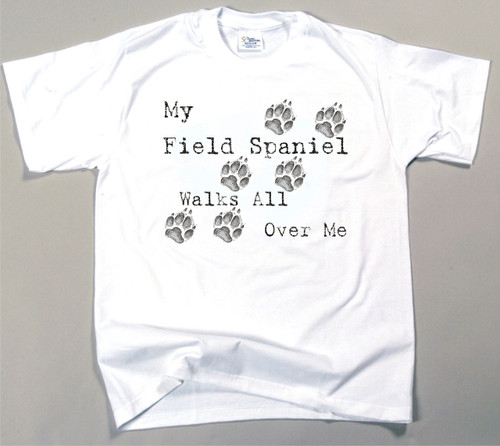 My Field Spaniel Walks All Over Me T-Shirt