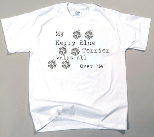 My Kerry Blue Terrier Walks All Over Me T-Shirt
