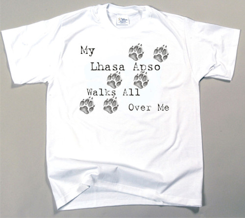 My Lhasa Apso Walks All Over Me T-Shirt