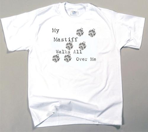 My Mastiff Walks All Over Me T-Shirt (170-0004-296)