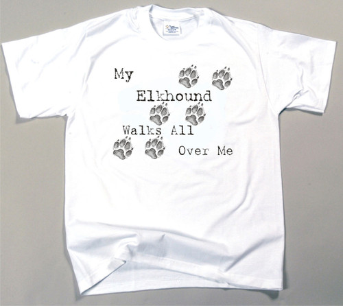 My Elkhound Walks All Over Me T-Shirt (170-0004-310)