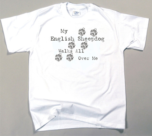 My English Sheepdog Walks All Over Me T-Shirt (170-0004-316)