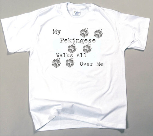 My Pekingese Walks All Over Me T-Shirt (170-0004-324)