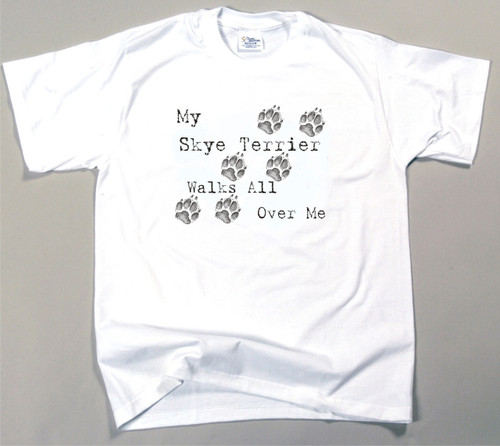 My Skye Terrier Walks All Over Me T-Shirt (170-0004-378)