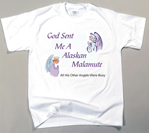 God Sent Me An Alaskan Malamute T-Shirt (170-0005-108)
