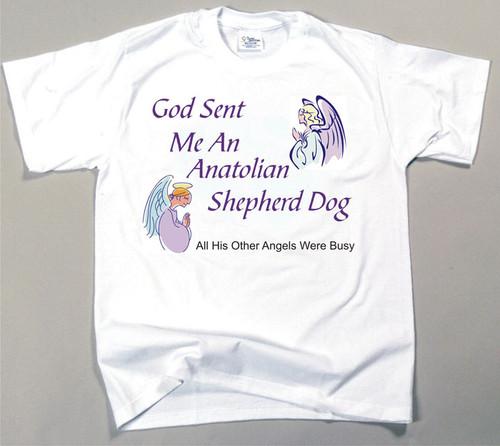 God Sent Me An Anatolian Shepherd Dog T-Shirt (170-0005-118)