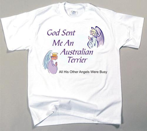 God Sent Me An Australian Terrier T-Shirt (170-0005-124)