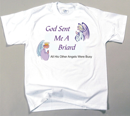 God Sent Me A Briard T-Shirt (170-0005-166)