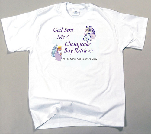 God Sent Me A Chesapeake Bay Retriever T-Shirt (170-0005-186)