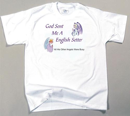 God Sent Me A English Setter T-Shirt (170-0005-218)