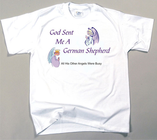 God Sent Me A German Shepherd Dog T-Shirt (170-0005-234)