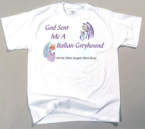 God Sent Me An Italian Greyhound T-Shirt (170-0005-270)