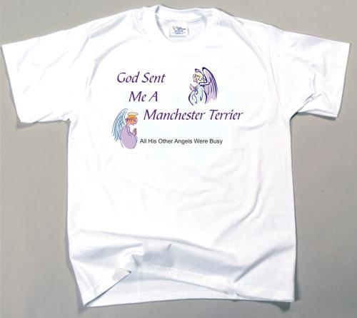 God Sent Me A Manchester Terrier T-Shirt (170-0005-294)
