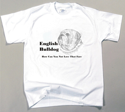 How Can You Not Love That Face T-shirt - English Bulldog
