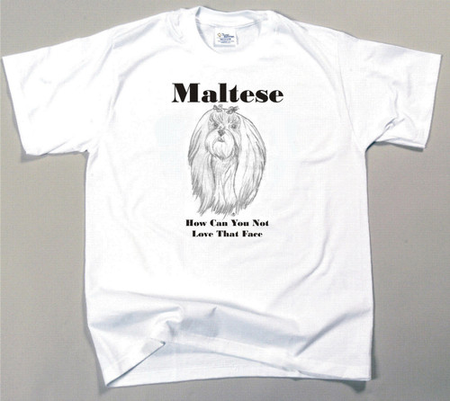 How Can You Not Love That Face T-shirt - Maltese