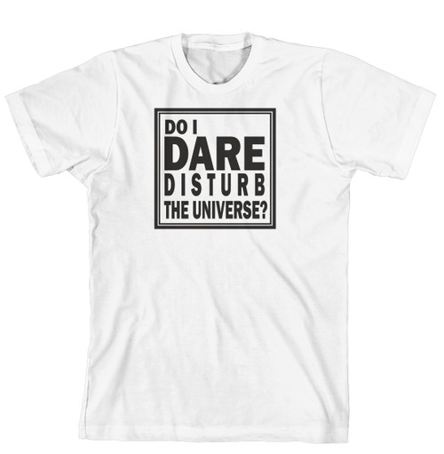 T-Shirt - Do I dare disturb the universe (170-0025-000)